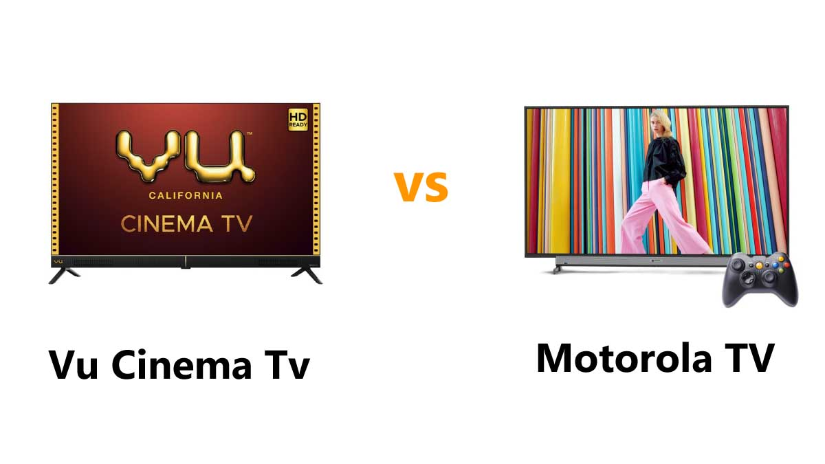 Vu-Cinema-Tv-vs-motorola-tv