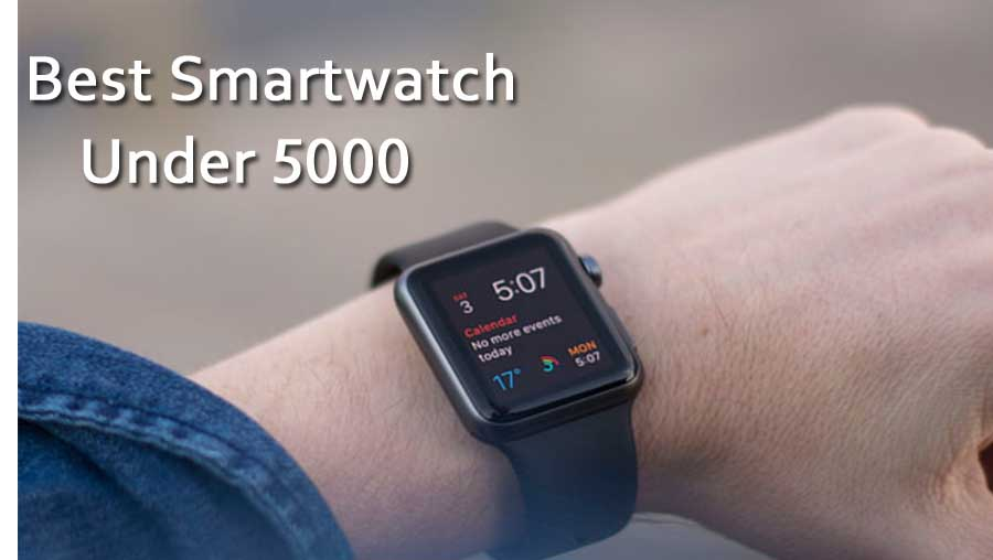 best-smartwatch-under-5000